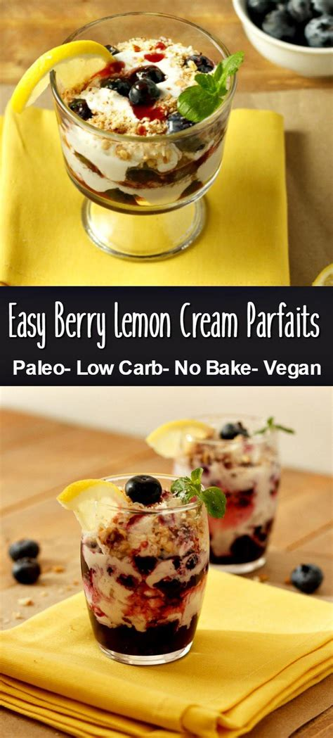 They are really simple to make, and they get the craving out. Easy Berry Lemon Cream Parfaits Low Carb, - No bake, paleo ...