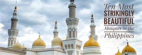 Ten Most Strikingly Beautiful Mosques In The Philippines