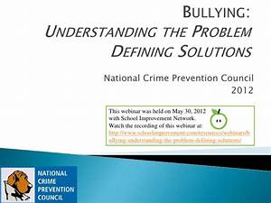 NCPC Bullying: Understanding the Problem, Defining Solutions