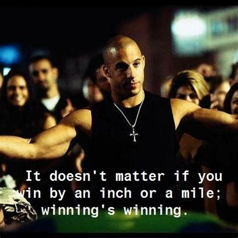 Fast And Furious Quotes Winning Is Winning