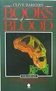 Too Much Horror Fiction: Books of Blood, Vol. 6 by Clive ...