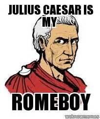 Julius Caesar Memes - pin by kito on julius caesar english 2 periods 3 4 pinterest julius caesar