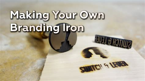 Making Your Own Branding Iron Youtube