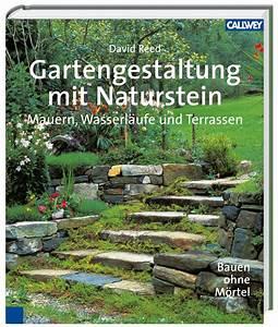 Gartengestaltung Mit Naturstein Mauern Wasserläufe Und Terrassen : gartengestaltung mit naturstein mauern wasserl ufe und terrassen ~ Orissabook.com Haus und Dekorationen