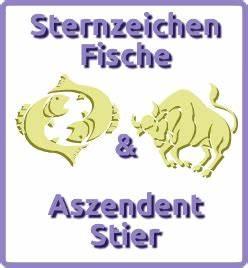 Sternzeichen Fisch Stier : sternzeichen fische aszendent stier ~ Markanthonyermac.com Haus und Dekorationen