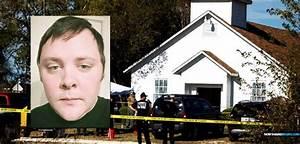 Mass Shooter Devin Patrick Kelley In Texas Kills 26 People ...