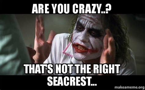 Are You Crazy Meme - are you crazy that s not the right seacrest everyone loses their minds joker mind loss