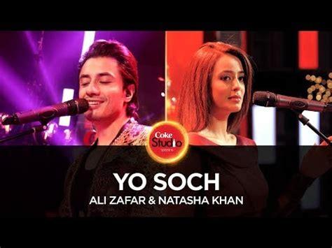 yo soch video song  ali zafar ft natasha khan