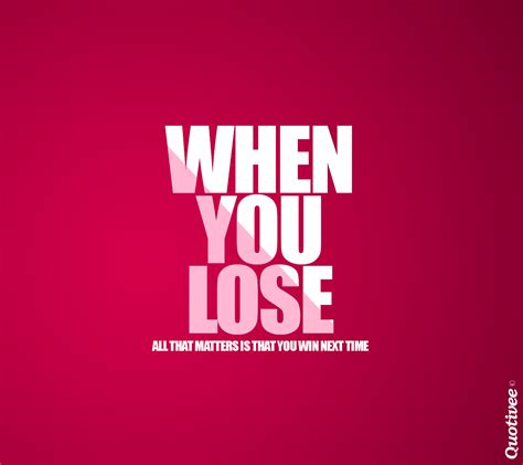 When You Lose - Inspirational Quotes   Quotivee
