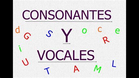 las consonantes y las vocales ni 241 os youtube