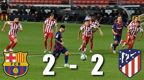 Barcelona vs Atletico Madrid [2-2], La Liga, 2020 – MATCH ...