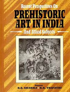 Recent Perspectives on Prehistoric Art in India and Allied ...