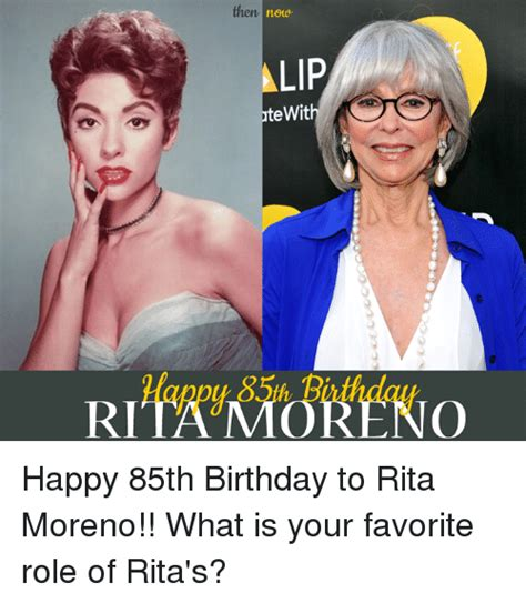 Rita Meme - then lip tewit rita mor ko happy 85th birthday to rita moreno what is your favorite role of