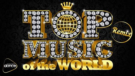 The Best Song Top Of The World Remix The Best Songs In The