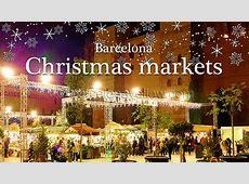 Barcelona 2018 Christmas markets Barcelona 2017