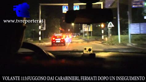 Volante 113 Inseguimento Volante 113 Inseguimento Fuggono Dai Carabinieri