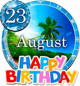 Birthday Horoscope August 23rd Leo Persanal Horoscope For