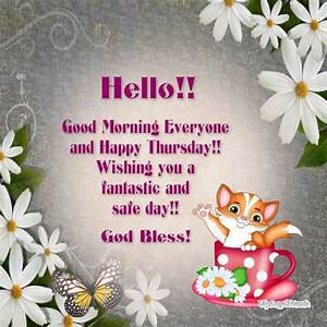 Hello Good Morning Everyone Happy Thursday ~ | Thursday ...