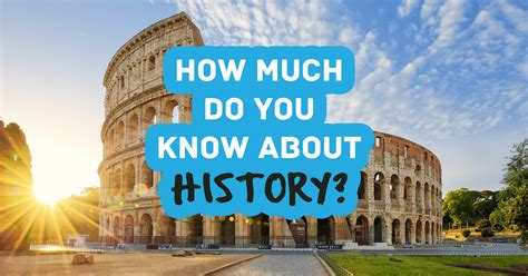 How Much Do You Know About History? Question 1 - How many ...