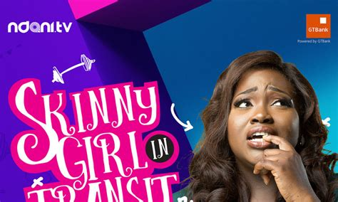 ndani tvs hit show skinny girl  transit