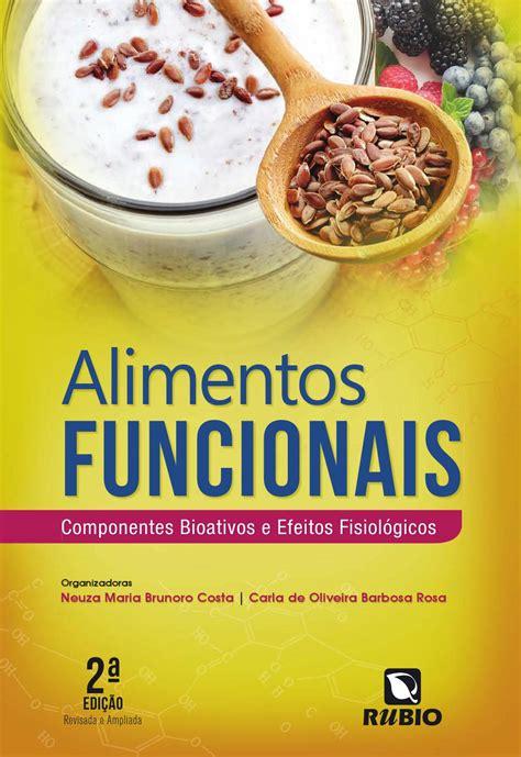 alimentos funcionais comp bioativos  efeitos