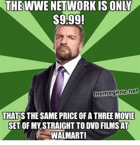Wwe Network Meme - the wwe network is on 999 meme gene net thats the same price of a three movie set of my