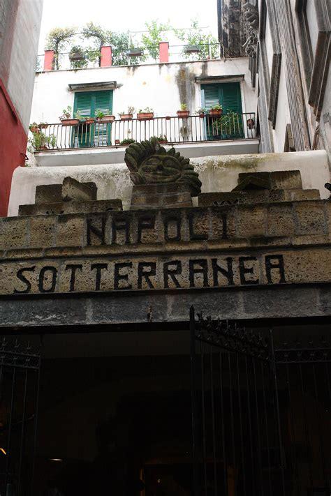 Napoli Sotterranea Prezzo Ingresso by Visitare Napoli Sotterranea Viaggia In Cania
