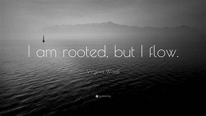 Woolf Virginia Flow Quotes Rooted Quote Quotefancy