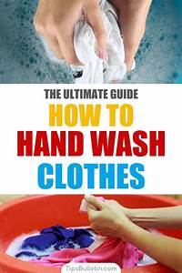 6  Brilliant Ways To Hand Wash Clothes