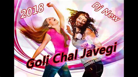 goli chal javegi dj remix haryanvi full song
