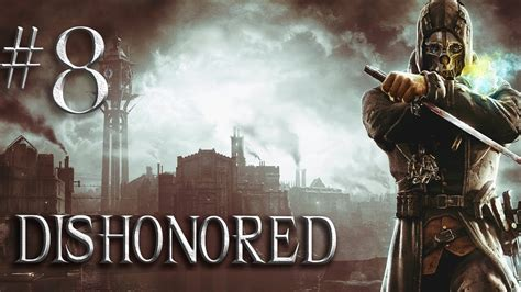 dishonored part 8 get past the second wall of light gameplay and walkthrough youtube