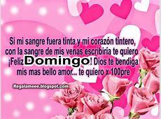 Mi Amor Te Quiero Desear Que Tengas Un Muy Feliz Domingo