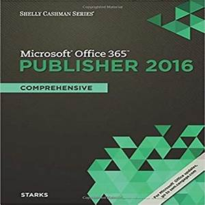 Shelly Cashman Series Microsoft Office 365 And Publisher