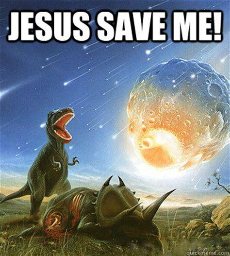 Save Me Meme - jesus save me christian dinosaurs quickmeme