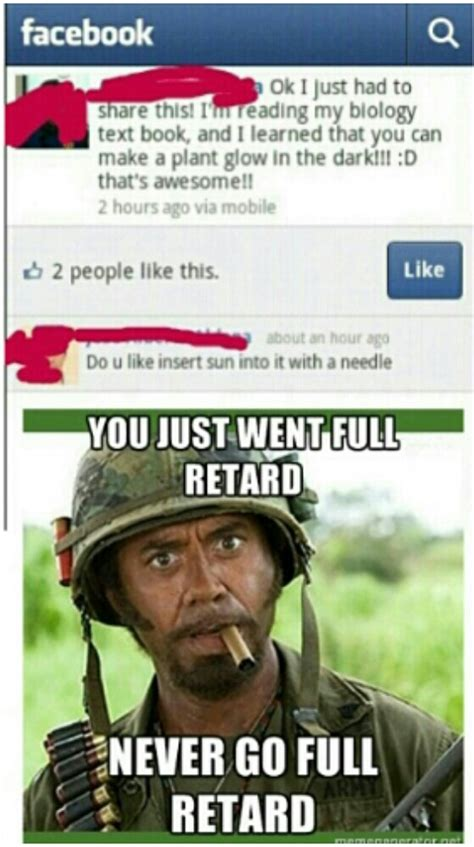 You Never Go Full Retard Meme - you just went full retard never go full retard meme