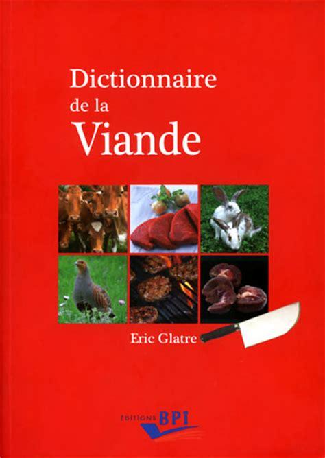 dictionnaire de la cuisine dictionnaire de la viande cuisine et achat la viande fr