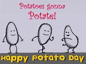 Potatoes Gonna Potate! Free Potato Day eCards, Greeting ...