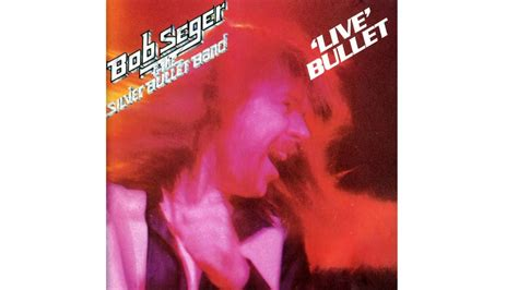 bob seger the silver bullet band live bullet 1976 50 greatest live albums of all time