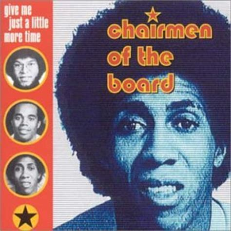 Give Me A Time by Chairmen Of The Board Give Me Just A More Time