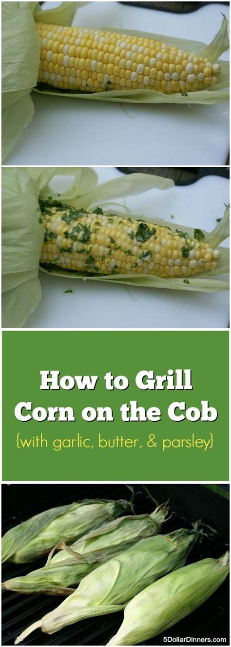 how to grill corn on the cob how to grill corn on the cob 5dollardinners com 31 days of grilling recipes pinterest
