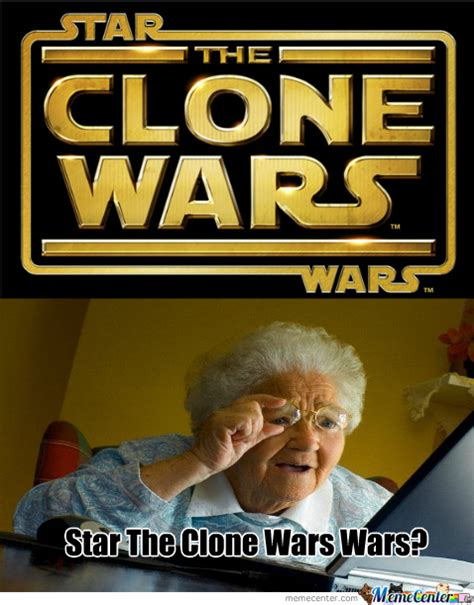 Clone Wars Memes - star wars the clone wars by memeguy17 meme center