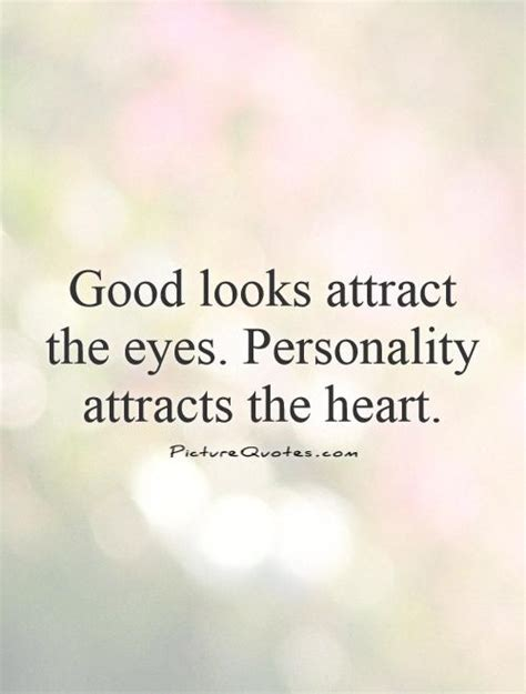 good  attract  eyes personality attracts