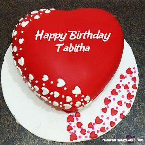 happy birthday tabitha cakes cards wishes