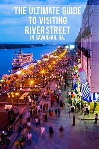 The Ultimate Guide To Visiting River Street In Savannah