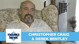 Christopher Craig Derek Bentley Thames News YouTube