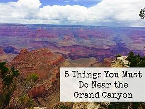 5 Things To Do Near The Grand Canyon