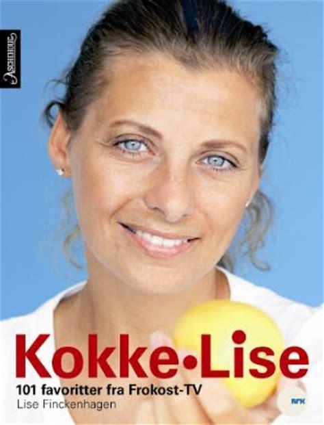 Kokke-Lise - 101 favoritter fra Frokost-TV av Lise ...