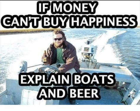 You Can Buy Me A Boat by If Money Can T Buy Happiness Explain Boats And