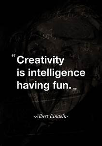 Creativity Is Intelligence Having Fun - image #947195 by ...
