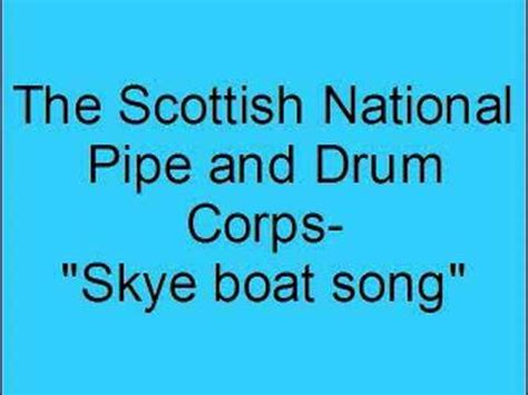 Youtube Scottish Music Skye Boat Song by The Scottish National Pipe And Drum Corps Skye Boat Song